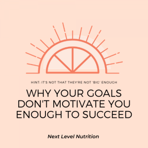 Why your goals don't motivate you