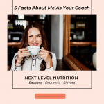 5 Facts About Me As Your Coach